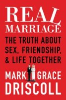 Real Marriage: The Truth aobut Sex, Friendship & Life Together